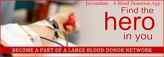 #Jeevandata - A Blood Donation App.  In this app, you will get a list of blood donors and blood banks. Download now: https://play.google.com/store/apps/details?id=blooddonationapp.in.blooddonationapp.blooddonation&hl=en