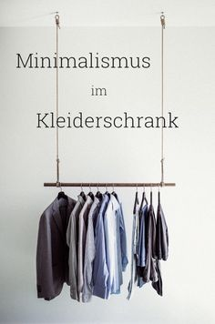 Minimalism in the wardrobe - Kleidung 2019 Basic Style, Cool Style, Diy Kleidung Upcycling, Fast Fashion, Fashion Tips, Wardrobe Rack, Capsule Wardrobe, Wardrobe Ideas, Ethical Fashion
