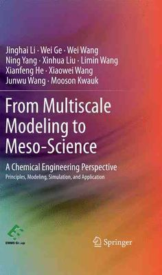 Chemical and bioprocess engineering fundamental concepts for first from multiscale modeling to meso science a chemical engineering perspective principles modeling simulation a fandeluxe Choice Image