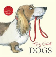 Dogs: Amazon.co.uk: Emily Gravett: 9780230712485: Books