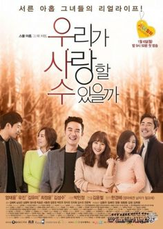 "Can We Love? -A drama about love lives and careers of three women, who are in their late thirties, living their lives as divorced woman, a spinster, and a full-time housewife. Jung Wan (Eugene) is bubbly and forthright woman. She will get involved with Oh Kyung Soo (Uhm Tae Woong) and Ahn Do Young (Kim Sung Soo). Meanwhile, Jung Wan's friends; Sun Mi (Kim Yoo Mi) is a happily single ""gold miss"" and Ji Hyun (Choi Jung Yoon) is a longtime housewife and mother of her teenage daughter and young…"