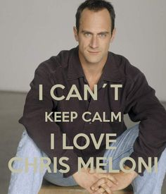 I CAN´T  KEEP CALM I LOVE CHRIS MELONI