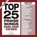 Top 25 Praise Songs - Good Good Father [CD]