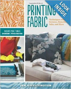 Printing on Fabric: Techniques with Screens, Stencils, Inks, and Dyes: Jen Swearington: 9781454703945: Amazon.com: Books