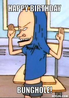 beavis and butthead birthday quotes - Google Search