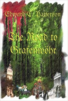 The Road to Grafenwöhr, Edward C. Patterson - Amazon.com