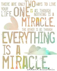 Einstein Miracle Quote. I like the quote, but would want a different look.