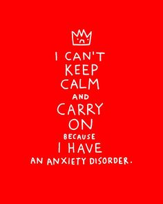 Truth. It's such a joy to have Generalized Anxiety Disorder. lol