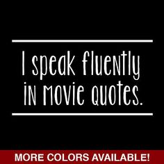I Speak Fluently In Movie Quotes Funny T-shirt Hilarious Geek Movie Fan Shirt