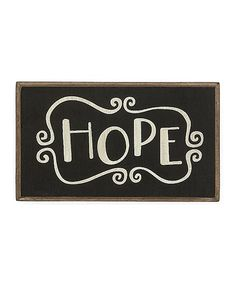 Take a look at this 'Hope' Sign by A Way With Words: Home Décor & Accents on #zulily today!
