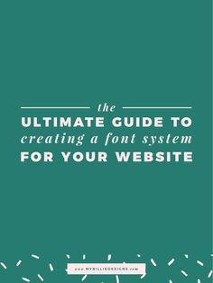 The ultimate guide to creating a font system for your Squarespace website (+ the best free font combinations)
