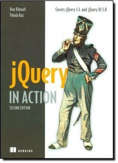 jQuery in Action, Second Edition 2nd edition by Bibeault,...