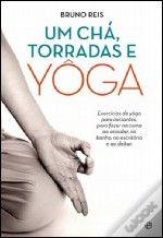 Um Chá, Torradas e Yôga | Bruno Reis