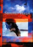 Summer Hawk. Melancholic but hopeful.