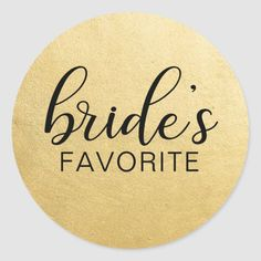 Shop Elegant BRIDE's FAVORITE Wedding Gift Favors Classic Round Sticker created by UniqueWeddingShop. Personalize it with photos & text or purchase as is! Wedding Favors For Guests, Wedding Gifts, Wedding Bags, Wedding Color Schemes, Wedding Colors, Elegant Bride, Welcome Gifts, Black Letter, Wedding Welcome