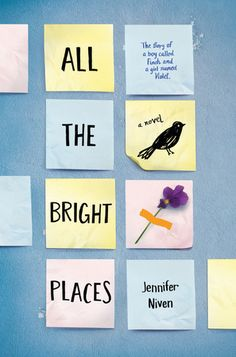 All the Bright Places, by Jennifer Niven.
