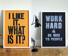 Some great graphic posters available through Anthony Burrill's site for around £35.