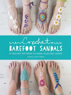 Barefoot Sandals are the latest on trend crochet project and the perfect addition to your summer wardrobe. This collection has 8 different crochet patterns to create beautiful barefoot sandals to decorate your feet when the sun comes out. Perfect for s Crochet Diy, Crochet Slippers, Crochet Crafts, Crochet Projects, Crochet Summer, Hippie Crochet, Crochet Braid, Crochet Style, Modern Crochet