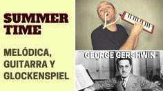 """Cómo tocar """"Summertime"""" con melódica, guitarra y glockenspiel"""