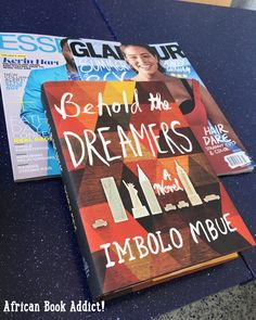Behold the Dreamers by Imbolo Mbue – African Book Addict! Blog Pictures, Hair Raising, Reading Material, Cut And Color, Better Life, The Dreamers, The Creator, Addiction, Novels