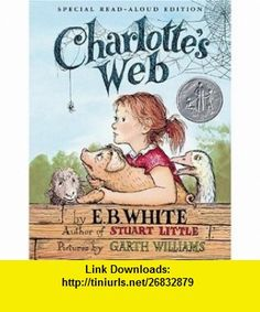 Charlottes Web Read-Aloud Edition (9780060882617) E. B. White, Kate Dicamillo, Garth Williams , ISBN-10: 0060882611  , ISBN-13: 978-0060882617 ,  , tutorials , pdf , ebook , torrent , downloads , rapidshare , filesonic , hotfile , megaupload , fileserve