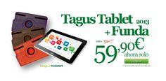 ¡Bajamos los precios! Llévate la #TagusTablet 2013 + funda (roja, negra, gris, morada) por 59,90€. Oferta válida hasta fin de existencias.