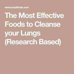The Most Effective Foods to Cleanse your Lungs (Research Based)