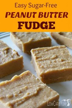 Easy sugar free peanut butter fudge