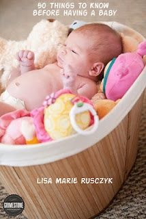 50 Thing To Know Before Having a Baby