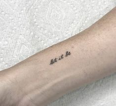 """Fine """"let it be"""" by romeolacoste · Los Angeles Wörter Tattoos, Cursive Tattoos, Party Tattoos, Tattoo Script, Word Tattoos, Tattoo Quotes, Tatoos, Saying Tattoos, Anchor Tattoos"""