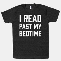 I Read Past My Bedtime | T-Shirts, Tank Tops, Sweatshirts and Hoodies | HUMAN