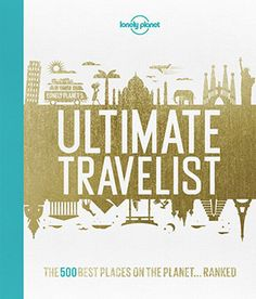 Booktopia has Lonely Planet's Ultimate Travelist, The 500 Best Places on the Planet.Ranked by Lonely Planet. Buy a discounted Hardcover of Lonely Planet's Ultimate Travelist online from Australia's leading online bookstore. Lonely Planet, Great Barrier Reef, Machu Picchu, Angkor, Travel List, Travel Guide, Travel Books, New York Times, National Geographic