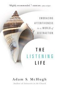The Listening Life: Embracing Attentiveness In A World Of Distraction by Adam S. McHugh ebook deal