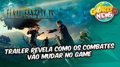 Final Fantasy XV - Trailer revela como os combates vão mudar no game