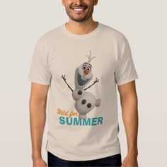 Olaf | Wild for Summer T-shirt  Check out this customizable Olaf design! Personalize your own Frozen merchandise on Zazzle.com! Click the Customize button to insert your own name or text to make a unique product. Try adding text using various fonts & view a preview of your design! Zazzle's easy to customize products have no minimum order & is custom made after you order.