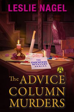 THE ADVICE COLUMN MURDERS (Book Three of The Oakwood Mystery Series) by Leslie Nagel