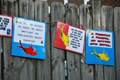 Dr Seuss Quotes - we hung these around the yard for decorations