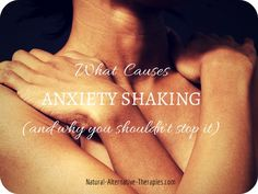What causes anxiety shaking and why you shouldn't stop it - Natural Alternative Therapies