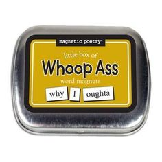 Little Box Of Whoop Ass Words Word Magnets