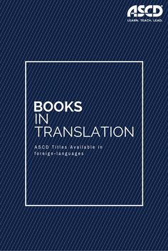 Did you know that you can find ASCD titles in other languages? Use this resource as your guide.