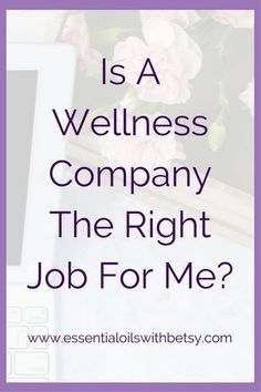 """Is A Wellness Company The Right Job For Me? Wellness companies provide a wonderful opportunity for the right type of entrepreneur. Today we are going to explore and hopefully begin to answer your question, """"Is a wellness company the right job for me?"""" This is by no means a comprehensive list. I'm sharing the top five reasons I love being part of a wellness company."""