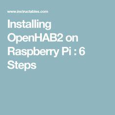 Installing OpenHAB2 on Raspberry Pi : 6 Steps