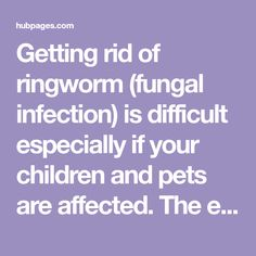 Getting rid of ringworm (fungal infection) is difficult especially if your children and pets are affected. The easiest, simplest, and natural way to get rid of ringworm fast is to use Apple Cider Vinegar. Steps for quick recovery: Use on skin topically, bathe in it, use on your bedding & clothing, spray your pets, and drink it! Get Rid Of Ringworm, Home Remedies For Ringworm, Apple Cider Vinegar For Hair, Bath Detox, Fungal Infection, Medicinal Herbs, How To Get Rid, Health Remedies, Skin Care Tips