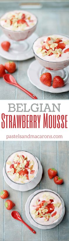 Belgian Strawberry Mousse that is super easy and super delicious! What a yummy summer dessert!
