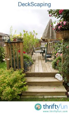 This is a guide about deckscaping tips and tricks. Whether you have a deck in addition to a garden area or only a deck, creating a pleasing deckscape is as exciting and rewarding as landscaping.