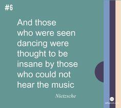 Hear the Music Quote by Nietzsche