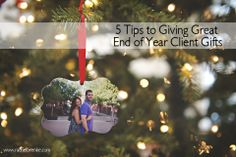 5 Tips to Giving Great End of Year Client Gifts  #photography  #business