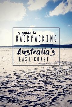 A guide to backpacking Australia's East Coast - #australia #backpacking