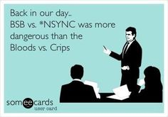 TRUE STORY! And I think we all know who won that one ;)  Justin always had more talent in his little finger than the whole BSB band and then you add in the other 4 and they blew those losers out the water!!! I ❤ N'SYNC 4ever!!!!