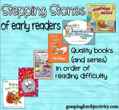 Early Readers - Good Books listed in order of difficulty.